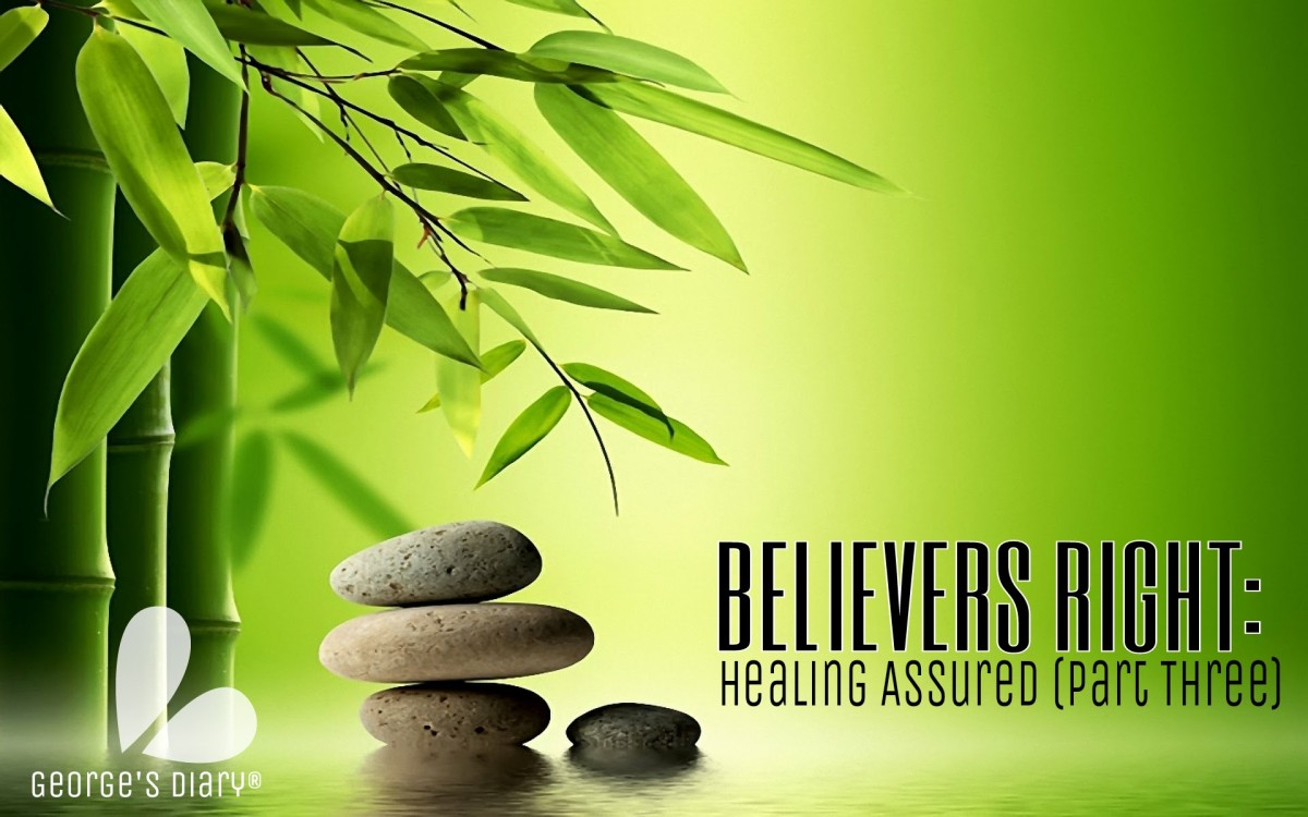 BELIEVERS RIGHT: Healing Assured ( Part Three)