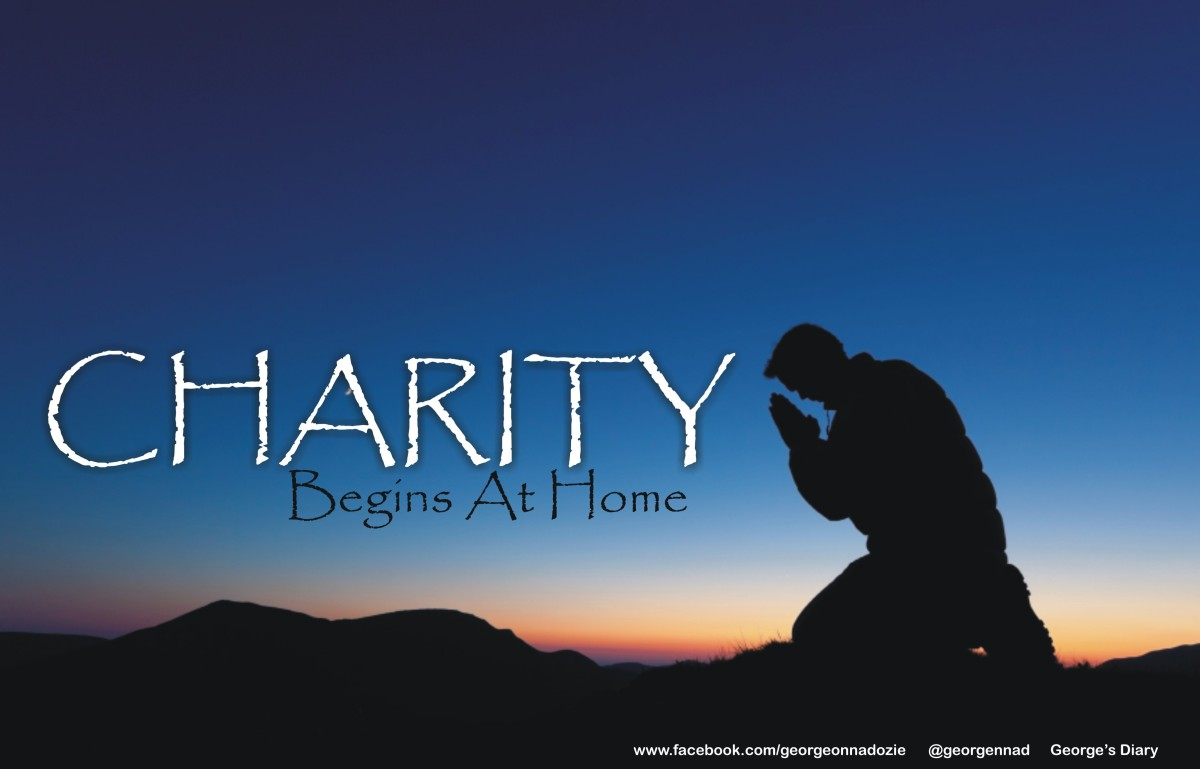 CHARITY BEGINS AT HOME: Using Nigeria and Africans as case study