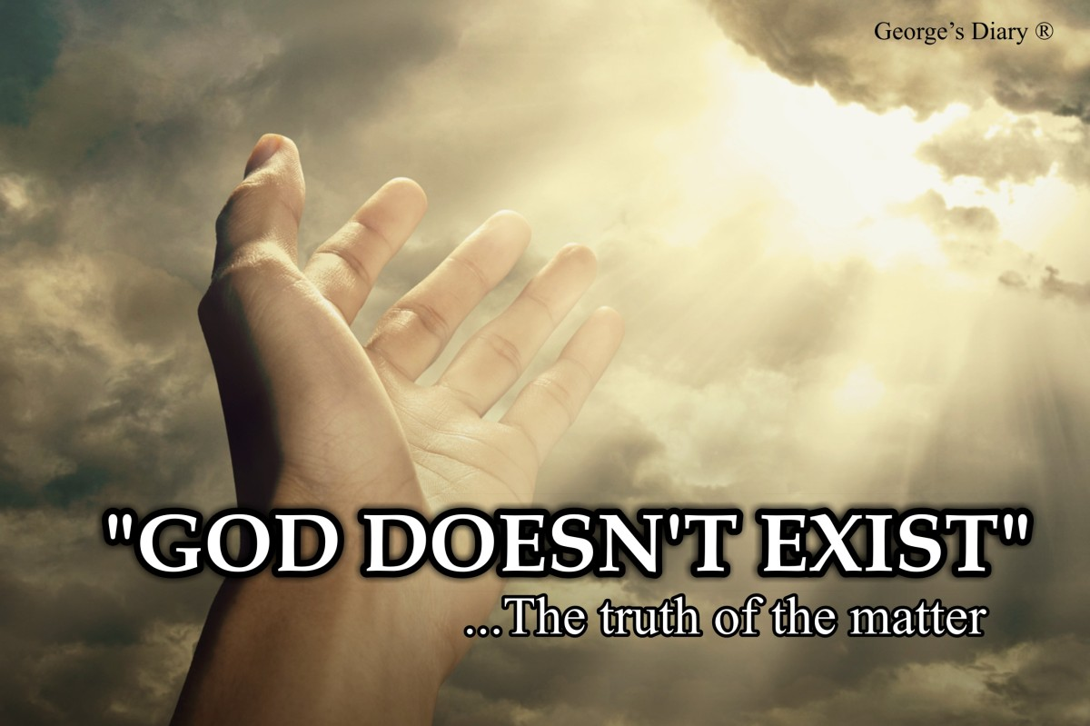 """GOD DOESN'T EXIST"": The truth of the matter"