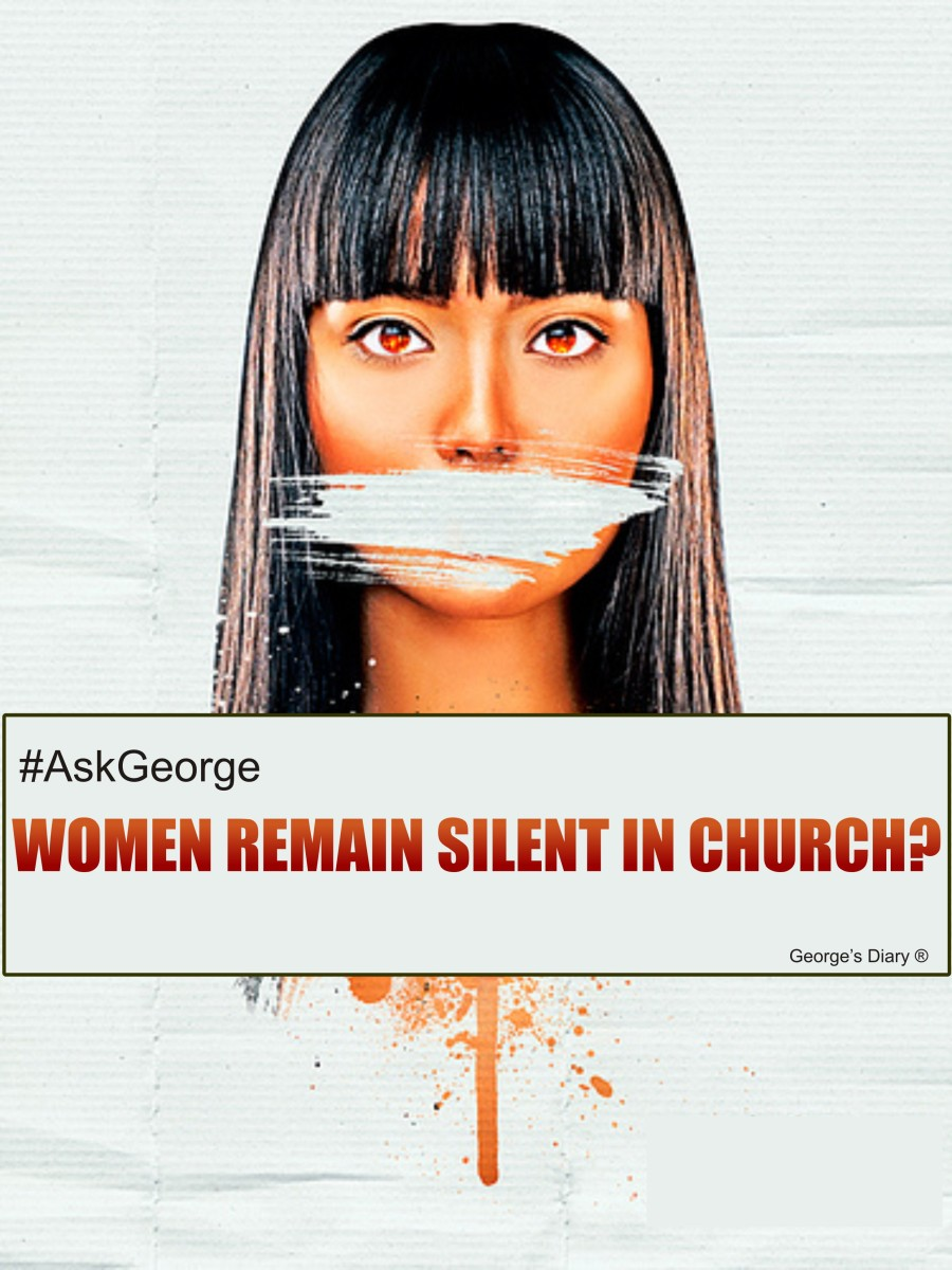 AskGeorge: Must Women Remain Silent in Church?