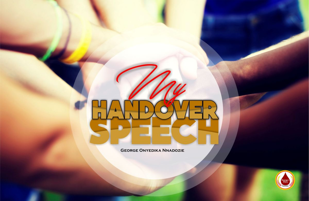 GEORGE: MY HANDOVER SPEECH