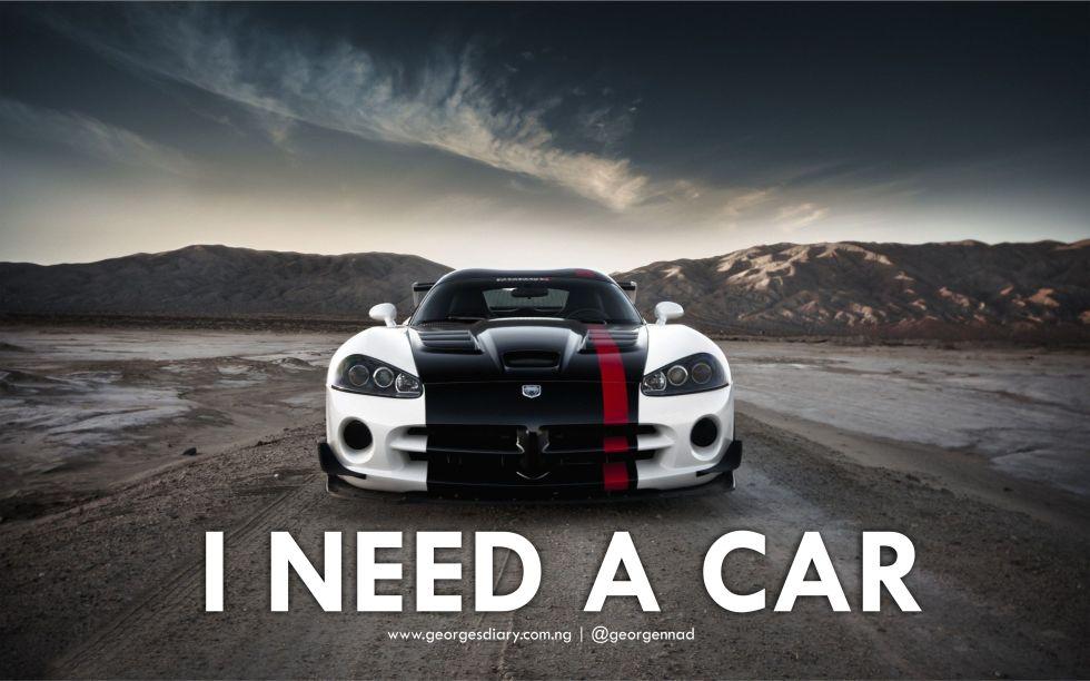 I NEED A CAR