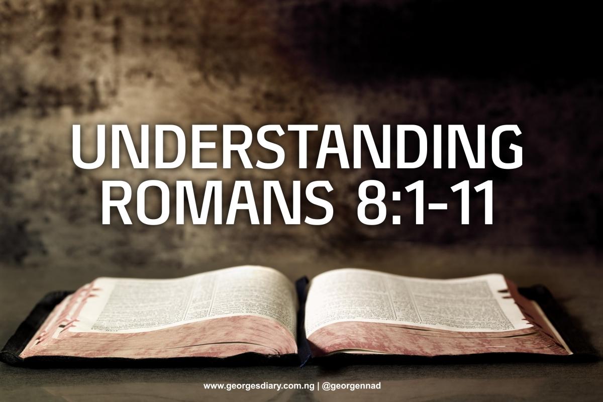 UNDERSTANDING ROMANS 8:1-11