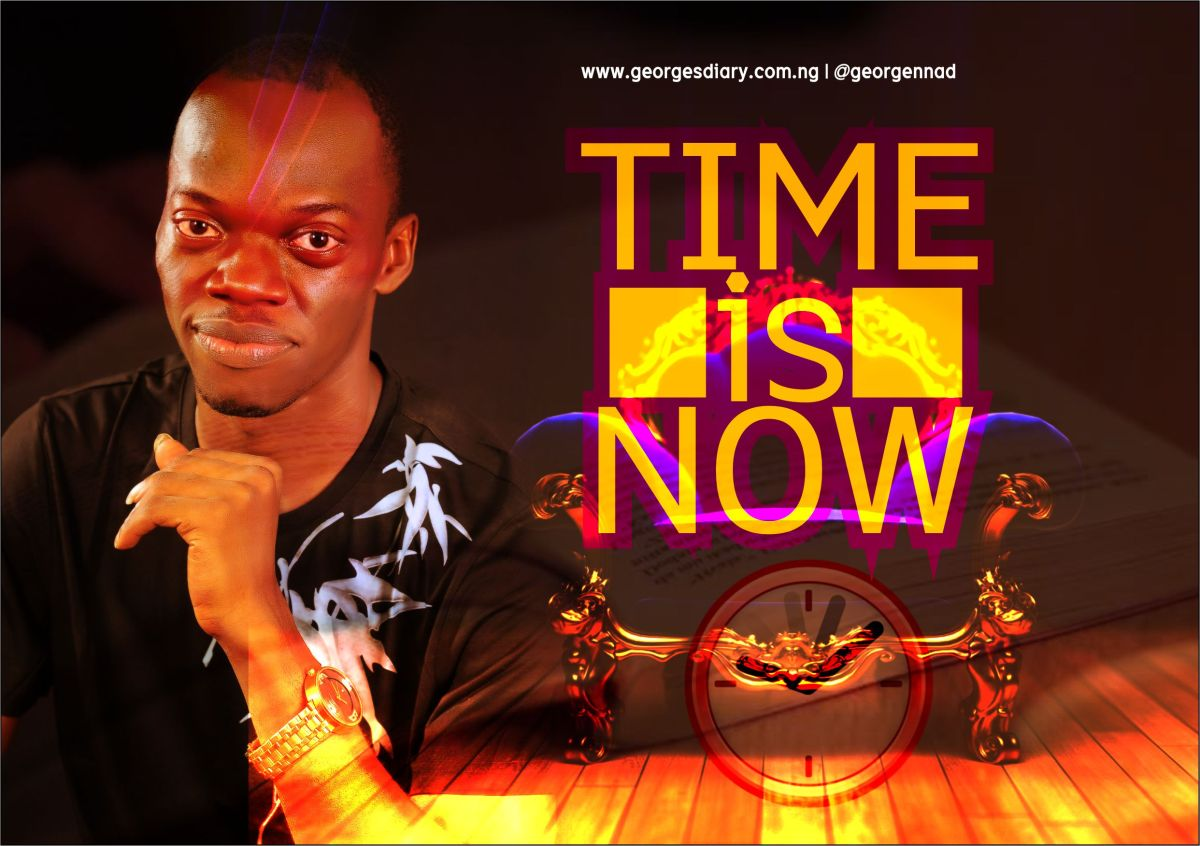TIME IS NOW!!!!
