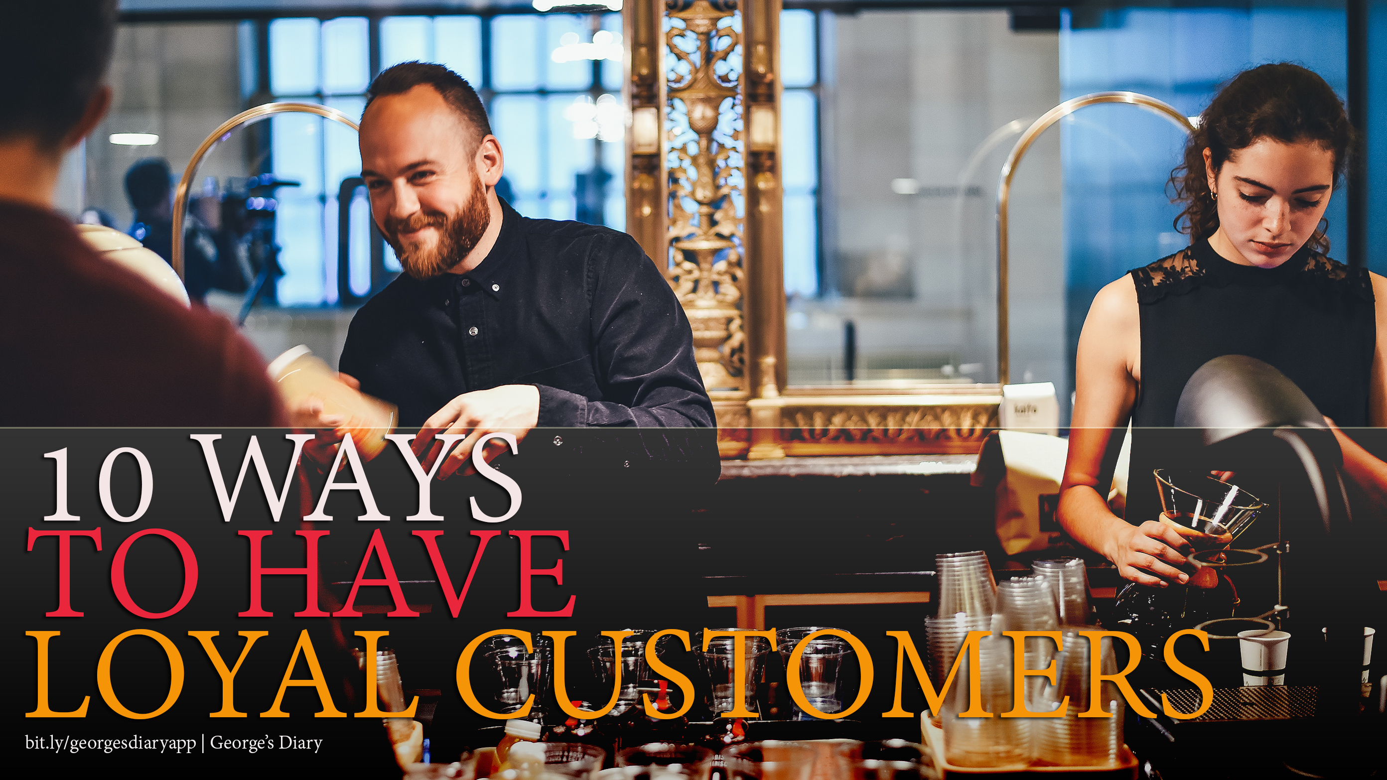 10 WAYS TO HAVE LOYAL CUSTOMERS