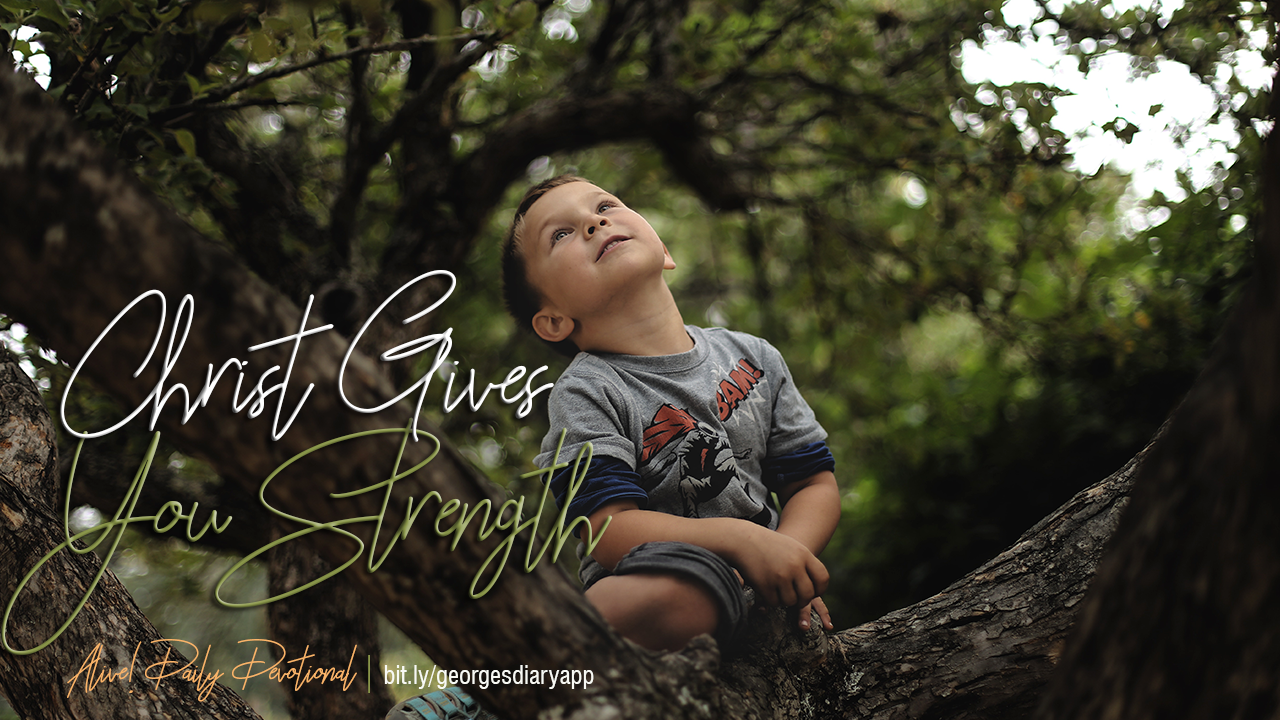 Christ Gives you Strength