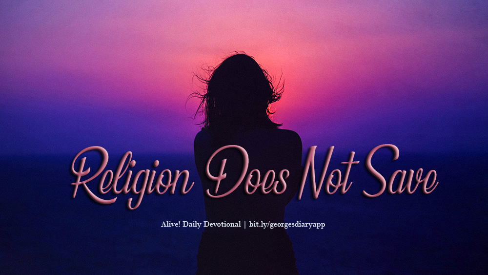 Religion Saves Not