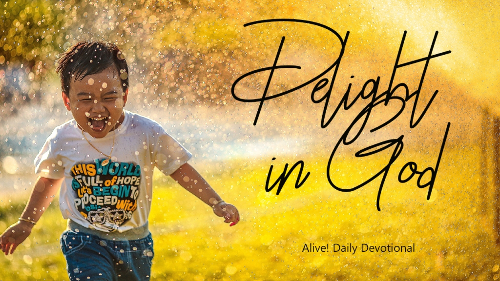 Delight in God | Alive Daily Devotional