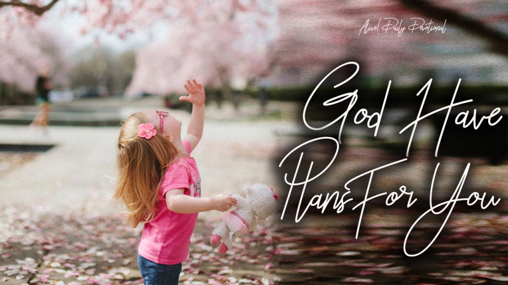 God have plans for you