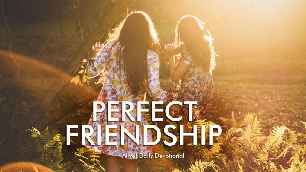 Perfect Friendship   Alive Daily Devotional