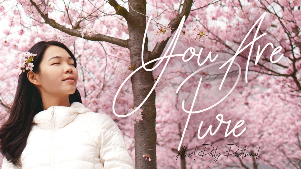 YOU ARE PURE! | Alive! Daily Devotional