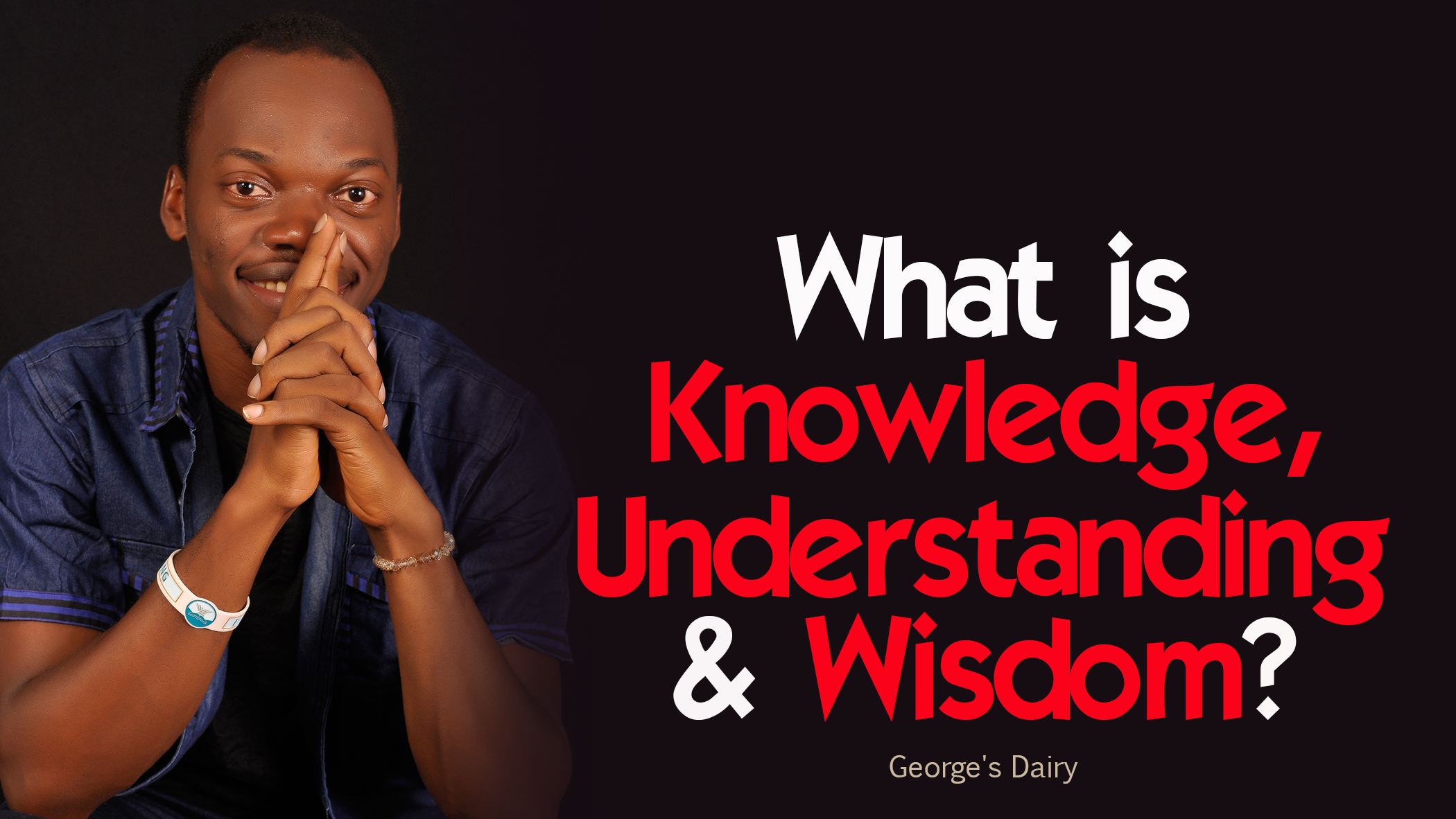 What is knowledge, understanding and wisdom?